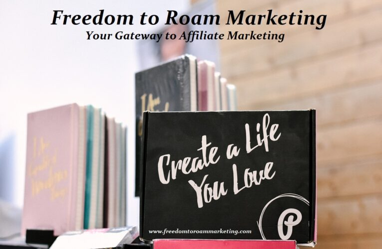 Is Freedom to Roam Marketing an Affiliate Marketing Gateway?
