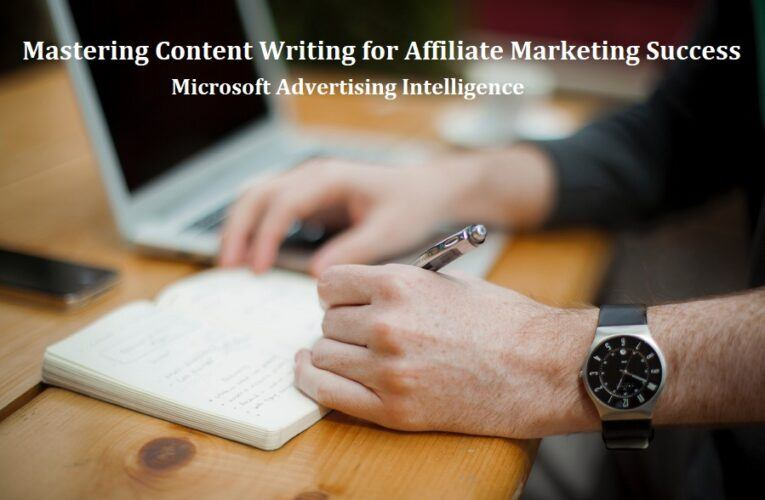 Mastering Content Writing for Affiliate Marketing Success