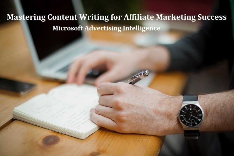 How to Master Content Writing for Affiliate Marketing Success
