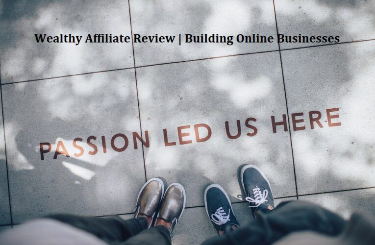Wealthy Affiliate Review | Building Online Businesses
